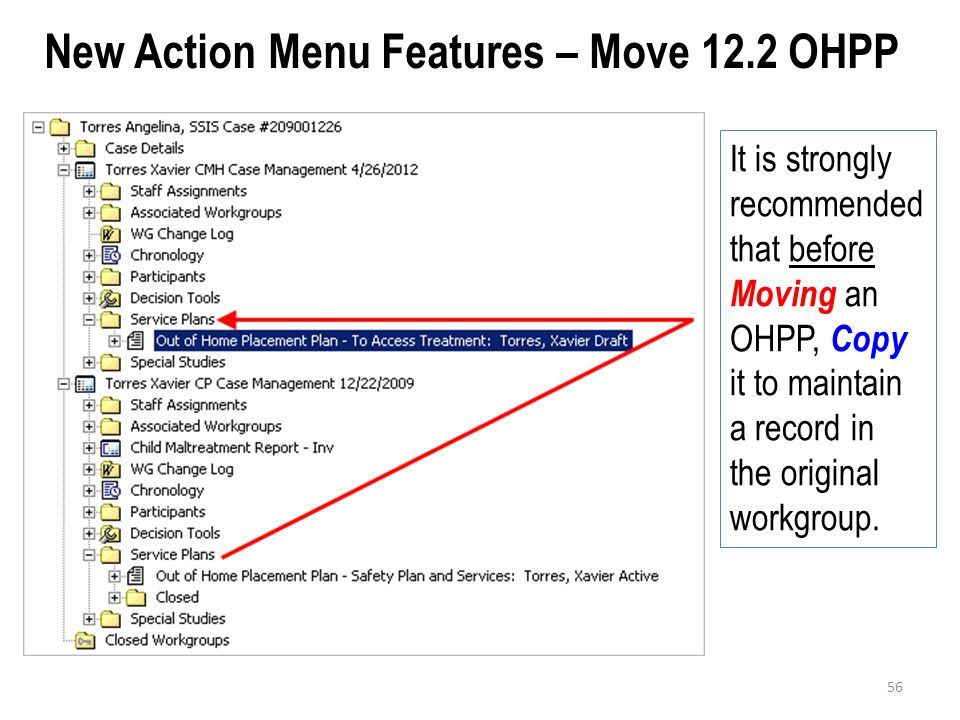 New Action Menu Features – Move 12.2 OHPP It is strongly recommended that before Moving an OHPP, Copy it to maintain a record in the original workgrou