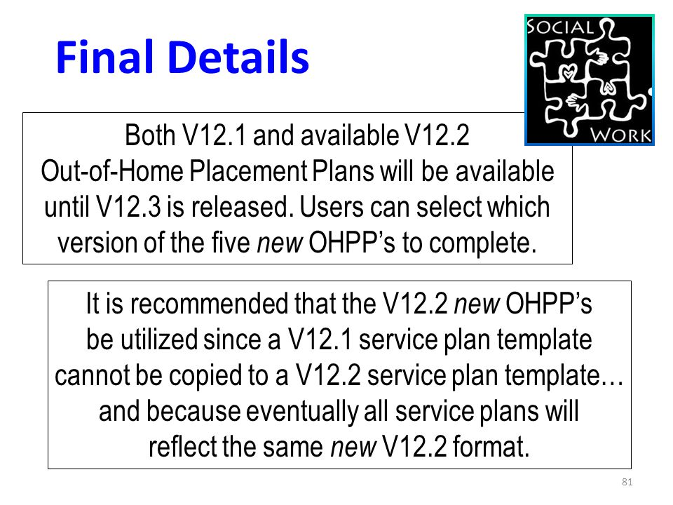 81 It is recommended that the V12.2 new OHPP's be utilized since a V12.1 service plan template cannot be copied to a V12.2 service plan template… and