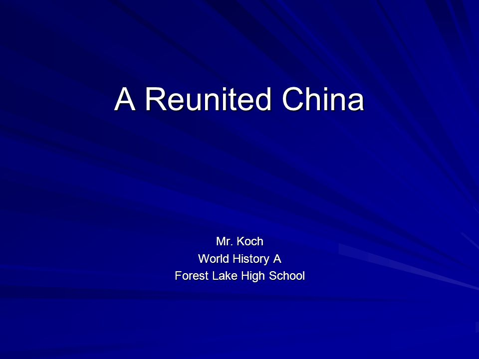 A Reunited China Mr. Koch World History A Forest Lake High School