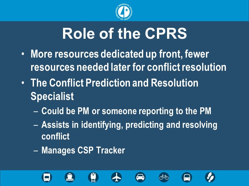 Role of the CPRS More resources dedicated up front, fewer resources needed later for conflict resolution The Conflict Prediction and Resolution Specia