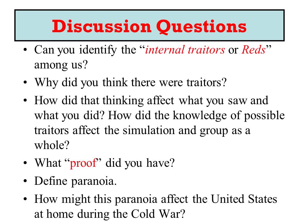 Discussion Questions Can you identify the internal traitors or Reds among us.
