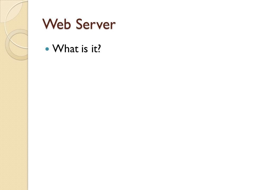 Web Server What is it?