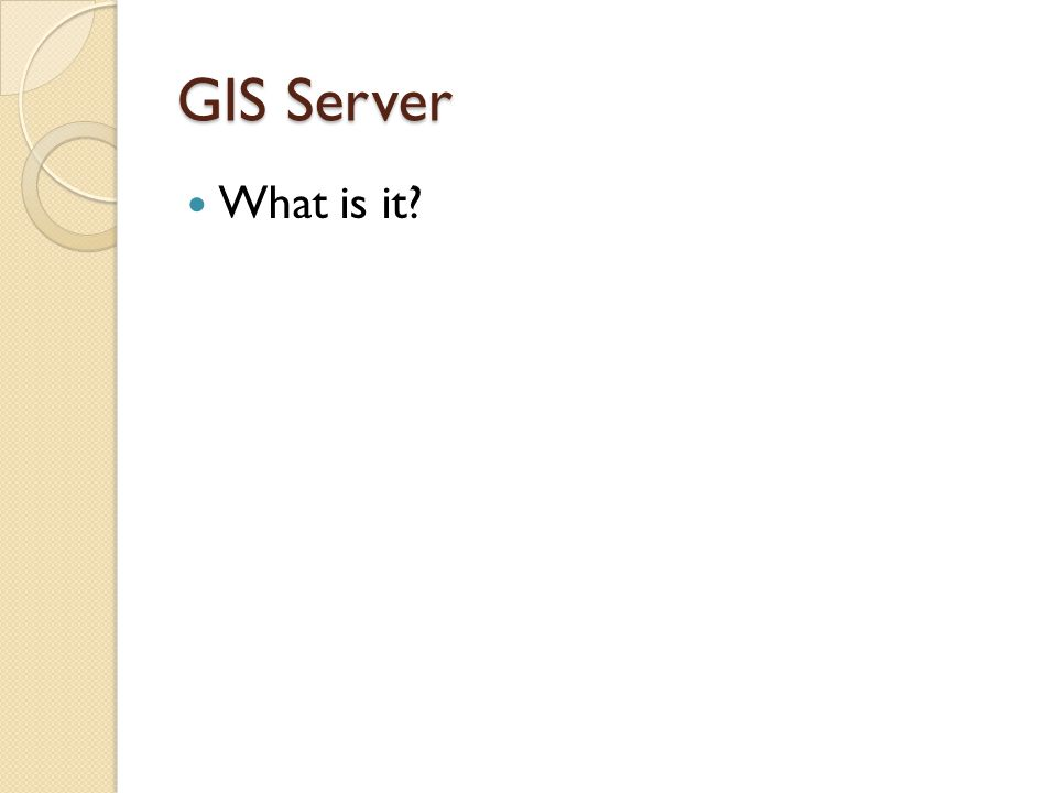 GIS Server What is it