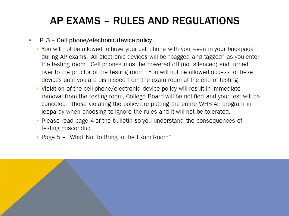 AP EXAMS – RULES AND REGULATIONS P. 3 – Cell phone/electronic device policy.