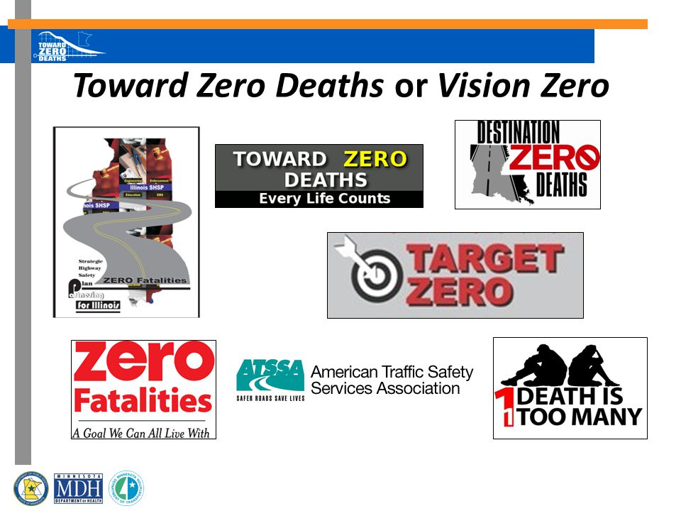 Toward Zero Deaths or Vision Zero