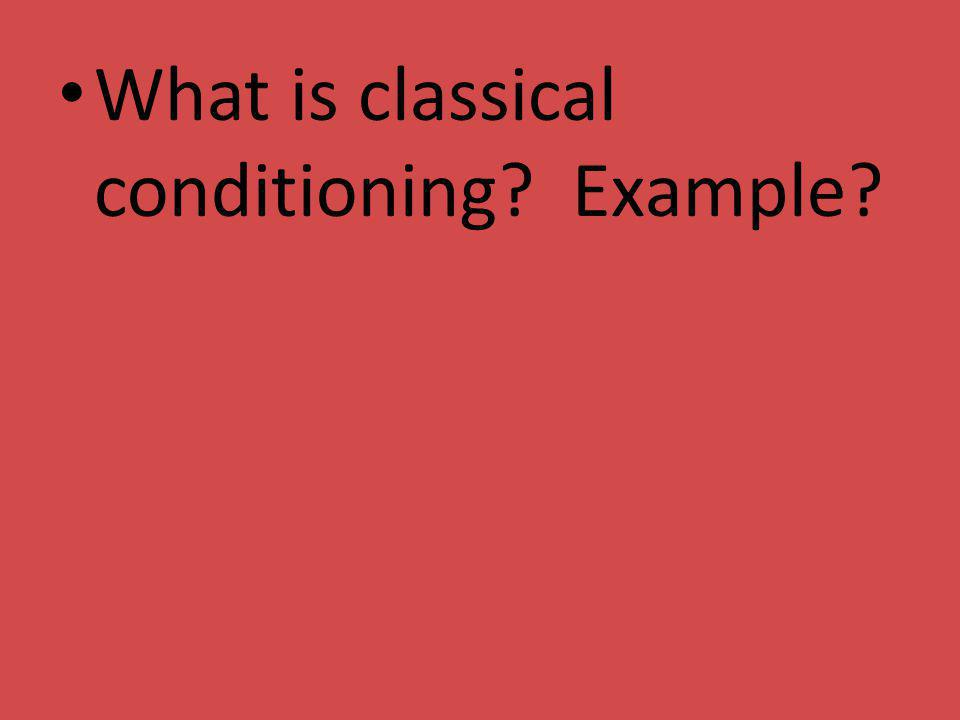 What is classical conditioning Example