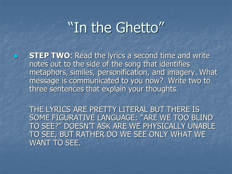 """""""In the Ghetto"""" STEP TWO: Read the lyrics a second time and write notes out to the side of the song that identifies metaphors, similes, personificatio"""