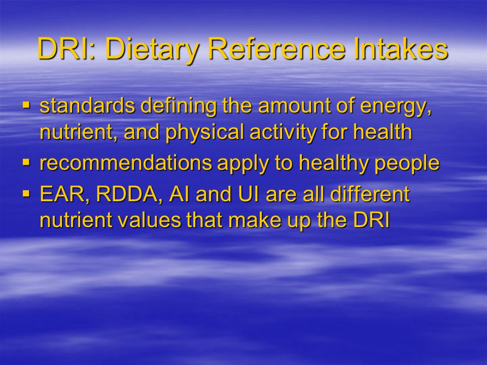 """Dietary Reference Intakes  the """"alphabet soup"""" of nutrition –DRI –EAR –RDA –AI –UL"""