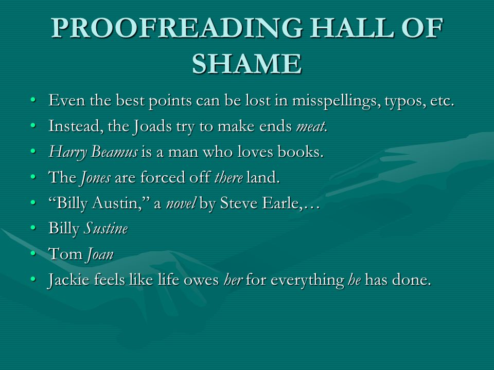 PROOFREADING HALL OF SHAME In The Grapes of Wrath, when John gets out of jail on parole…In The Grapes of Wrath, when John gets out of jail on parole… That is one sad son.That is one sad son.