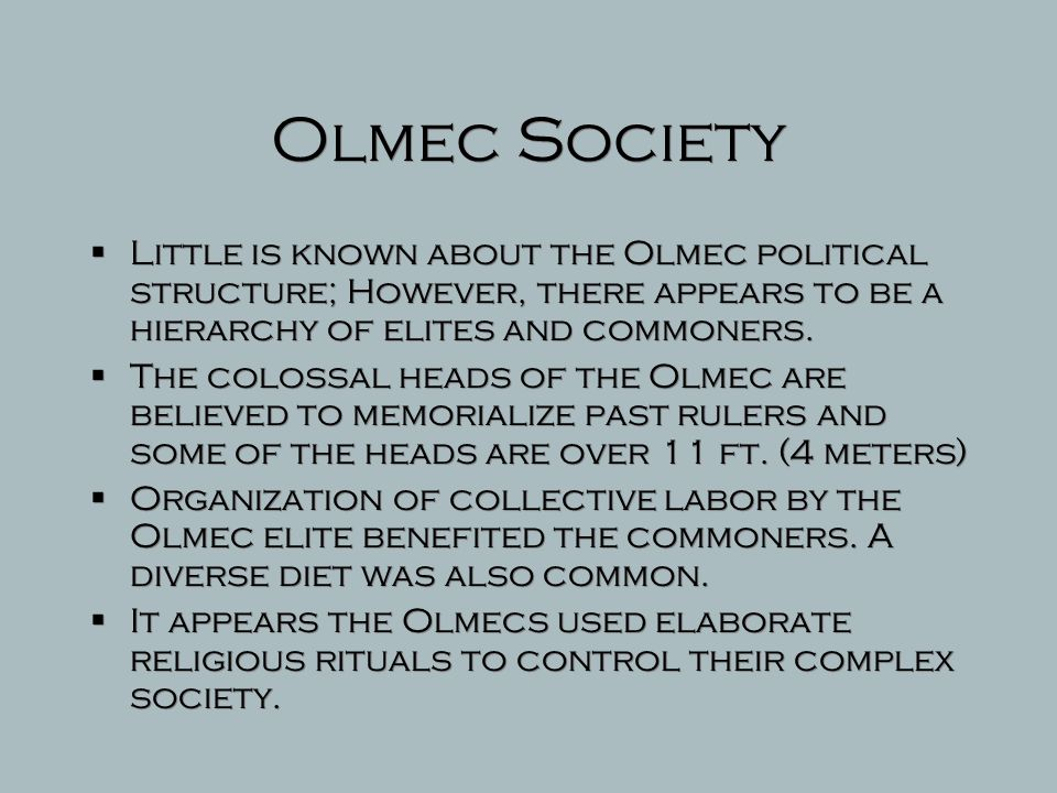 Olmec Civilization  Some of the platforms also served as residences placing the elites above the masses.  The Olmec also laid out their cities with