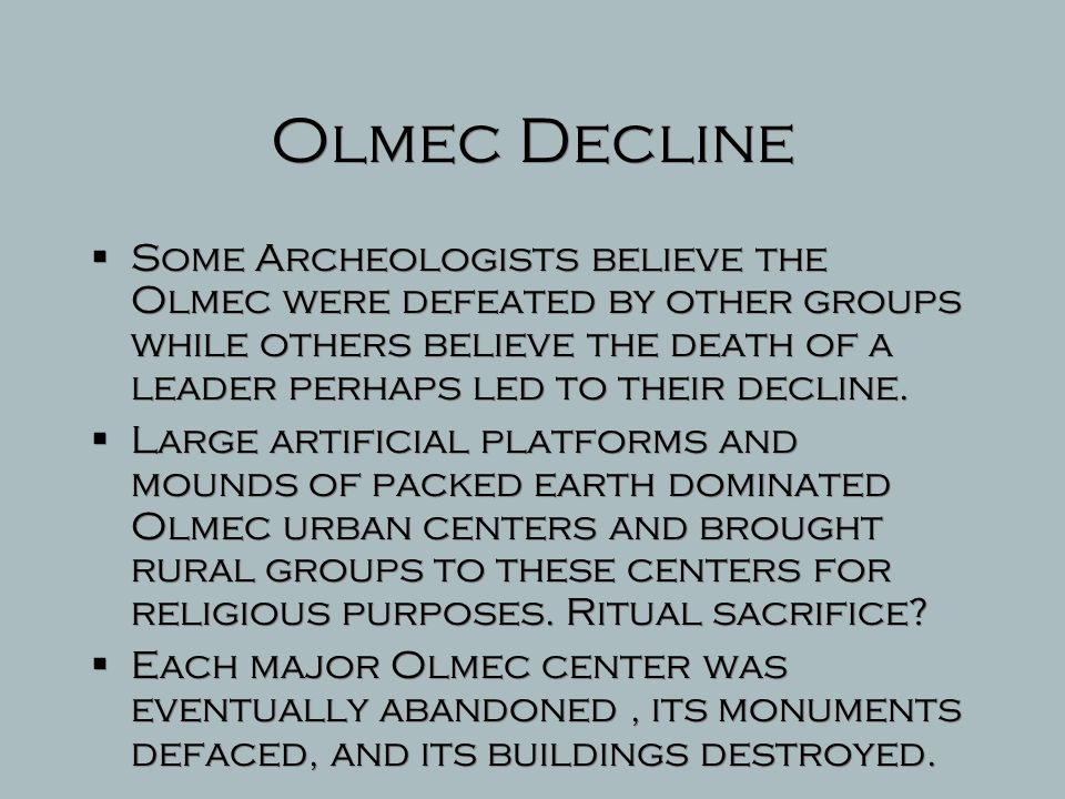 Olmec Innovations  Astrological observations and a form of writing that may have influenced later civilizations.  Calendar used for ritual life and