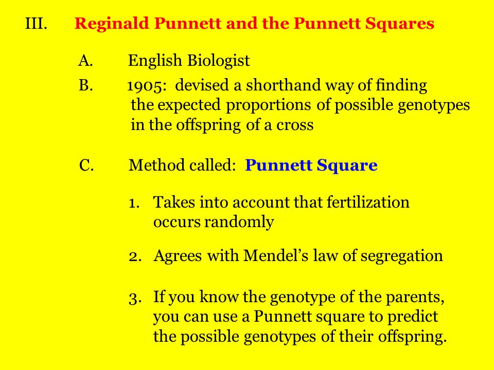 D.Expression of Traits 1.phenotype: physical expression of a gene 2.genotype: a make of genes on a chromosome 3.homozygous: alleles for a trait are th