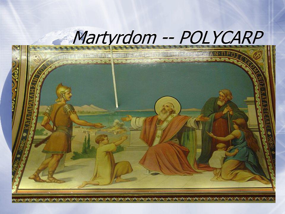 Martyrdom -- POLYCARP