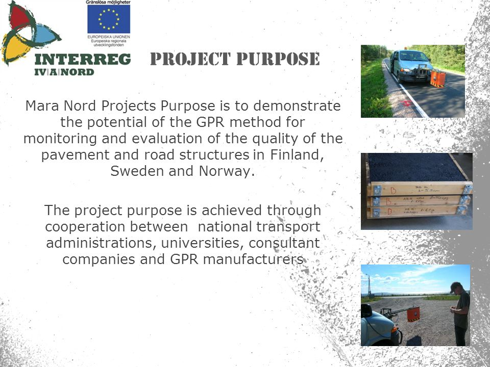 Mara Nord Projects Purpose is to demonstrate the potential of the GPR method for monitoring and evaluation of the quality of the pavement and road str