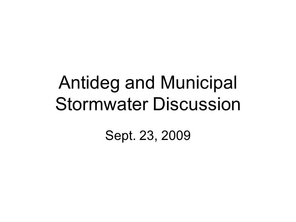 Antideg and Municipal Stormwater Discussion Sept. 23, 2009