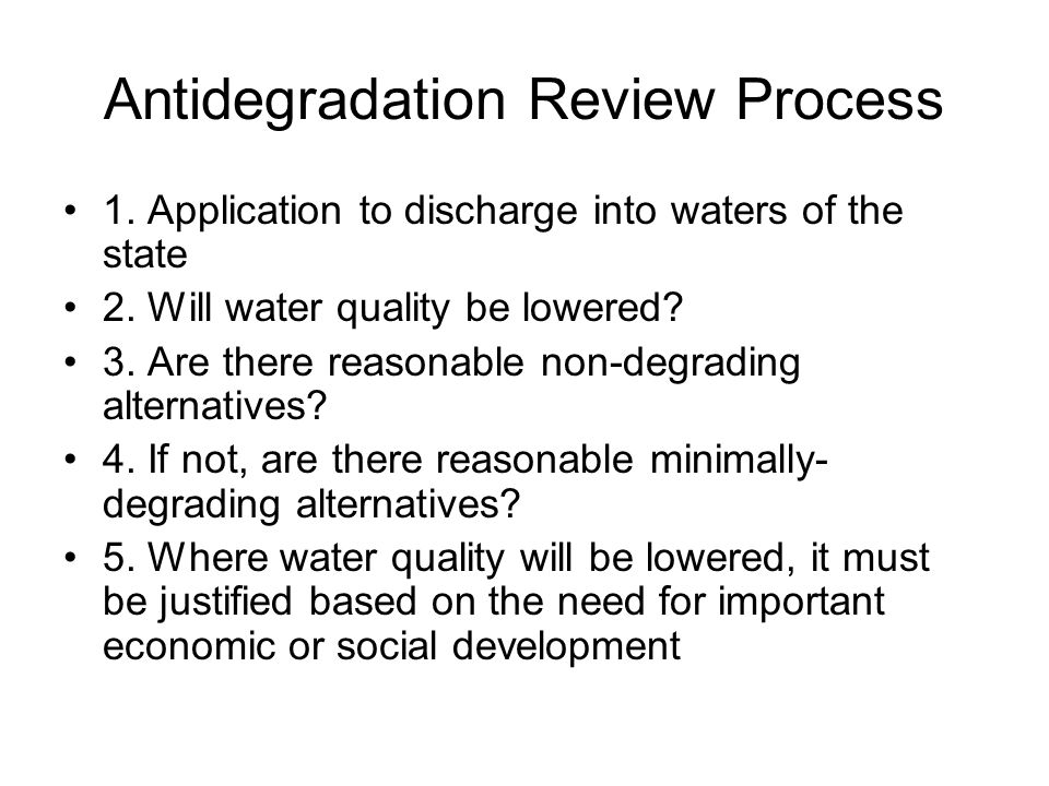 Antidegradation Review Process 1. Application to discharge into waters of the state 2.