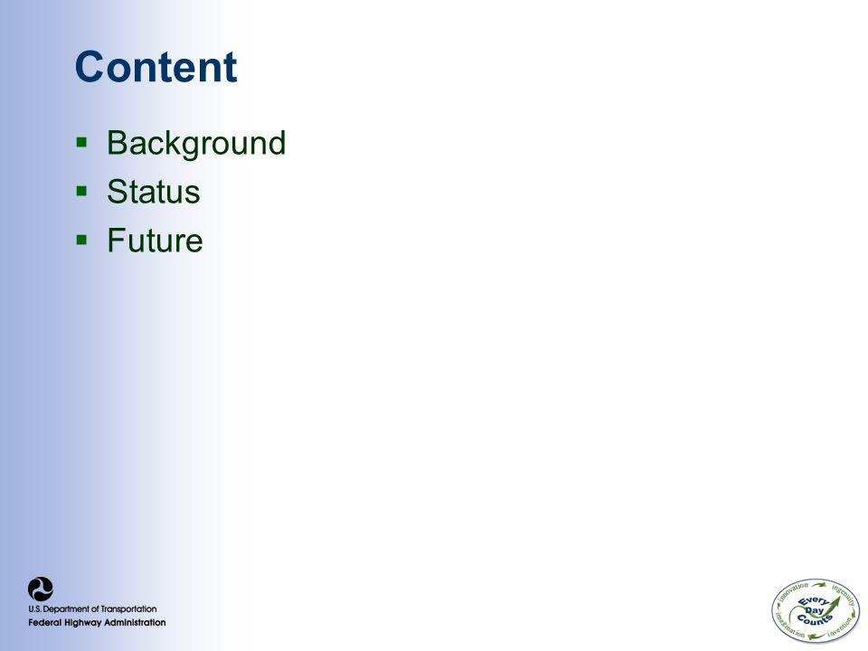 Content  Background  Status  Future