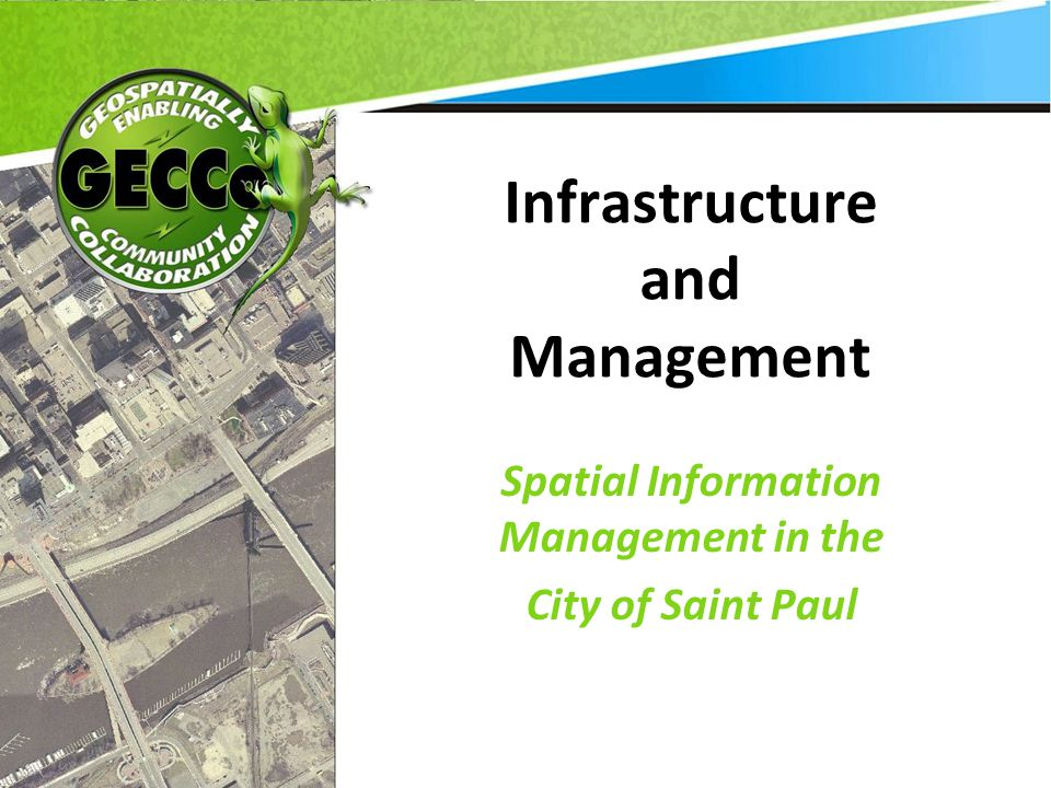Infrastructure and Management Spatial Information Management in the City of Saint Paul