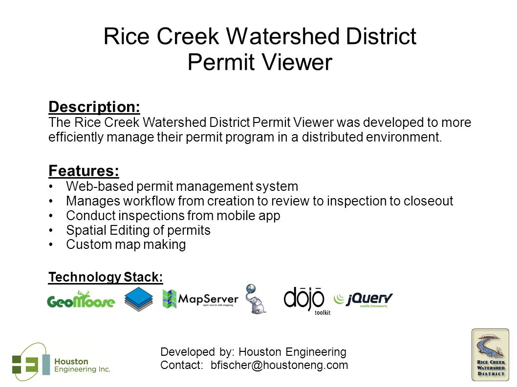 Description: The Rice Creek Watershed District Permit Viewer was developed to more efficiently manage their permit program in a distributed environment.