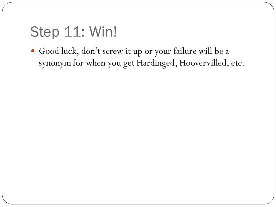 Step 11: Win.