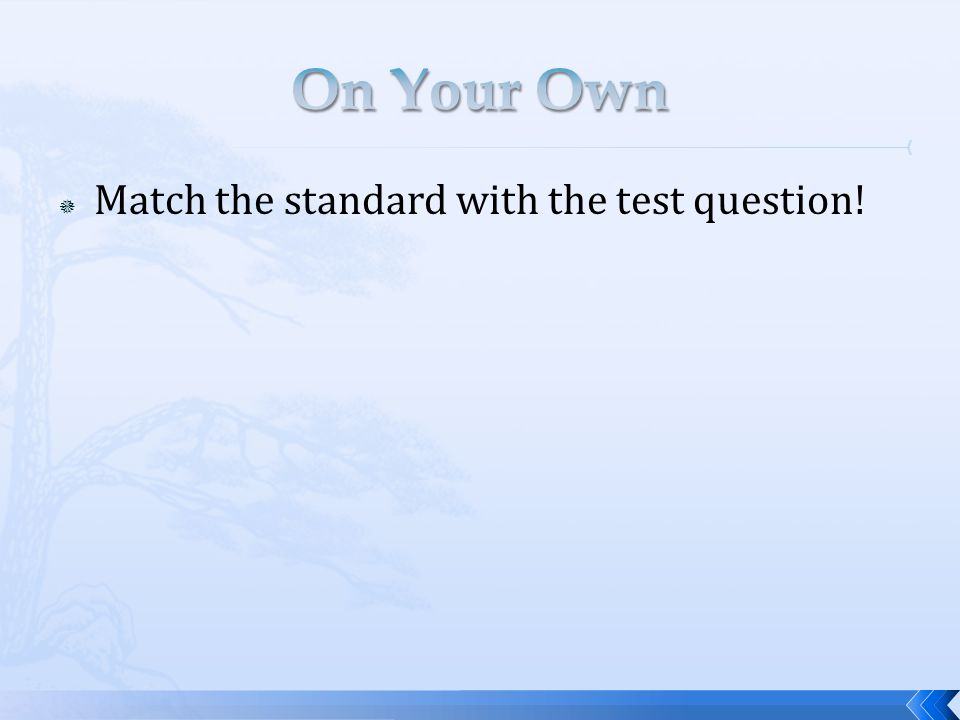  Match the standard with the test question!