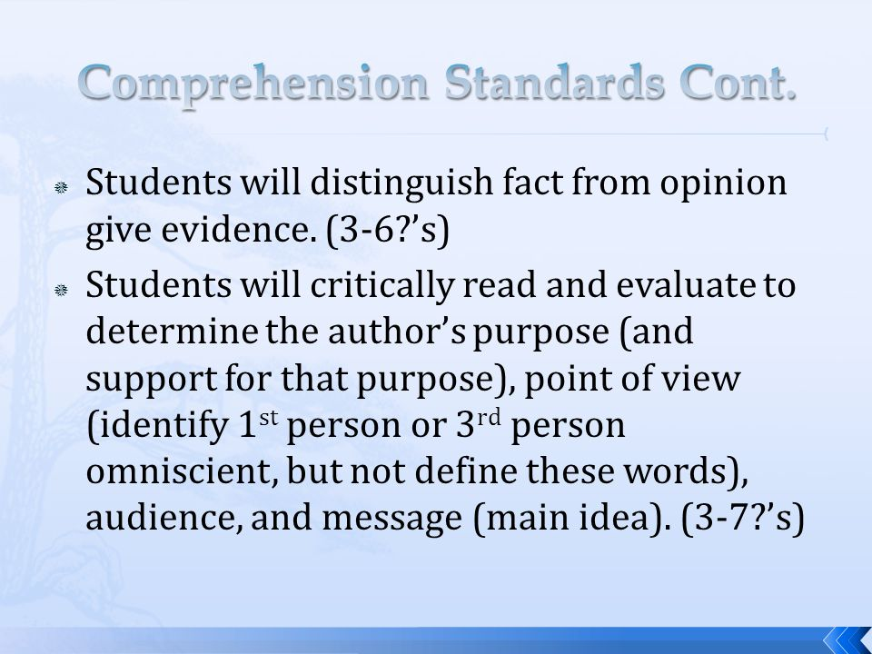  Students will distinguish fact from opinion give evidence.
