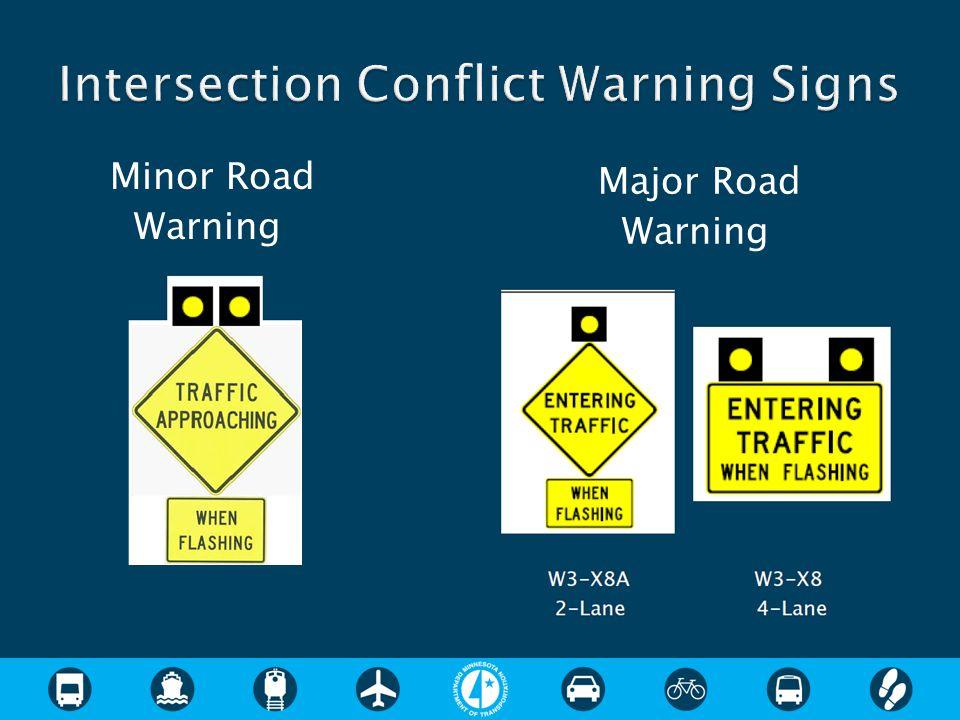 Minor Road Warning Major Road Warning
