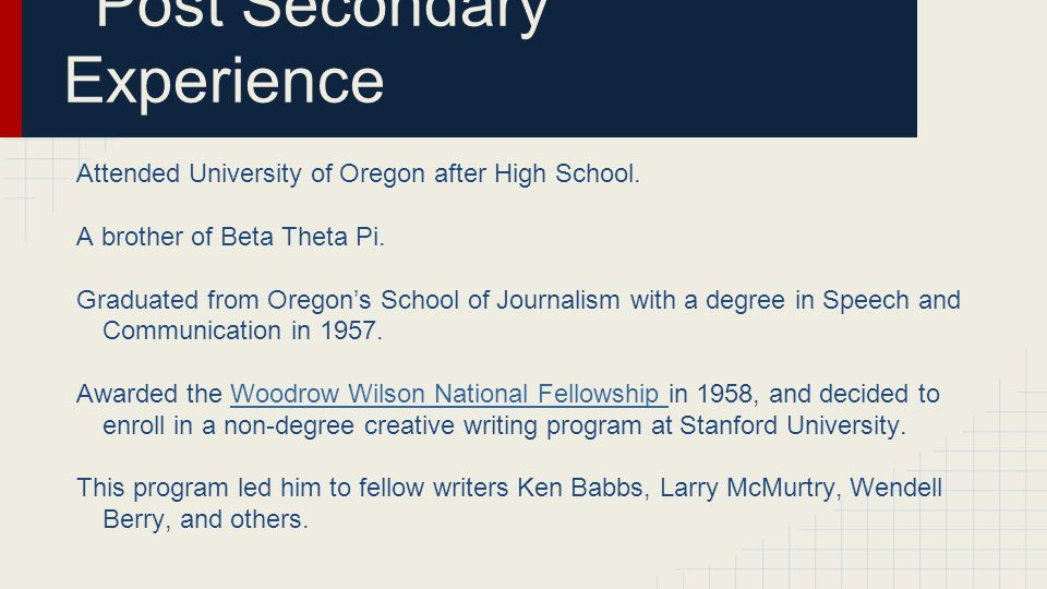 Post Secondary Experience Attended University of Oregon after High School.