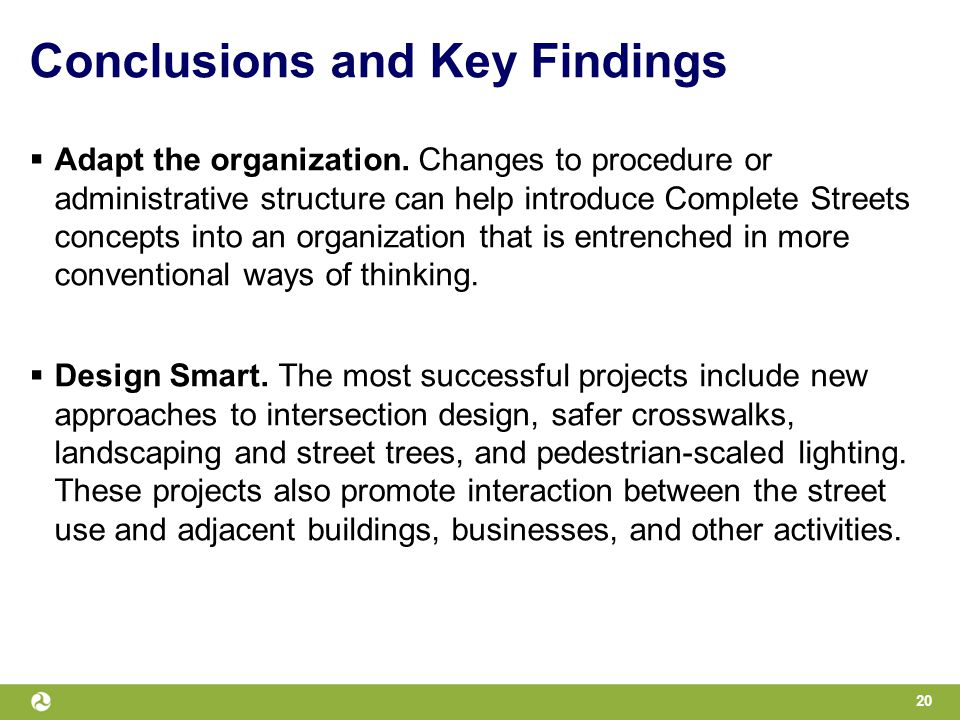Conclusions and Key Findings  Adapt the organization.