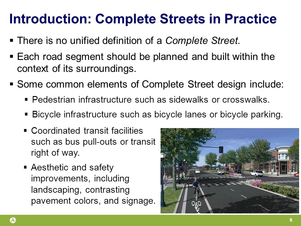 Introduction: Complete Streets in Practice  There is no unified definition of a Complete Street.