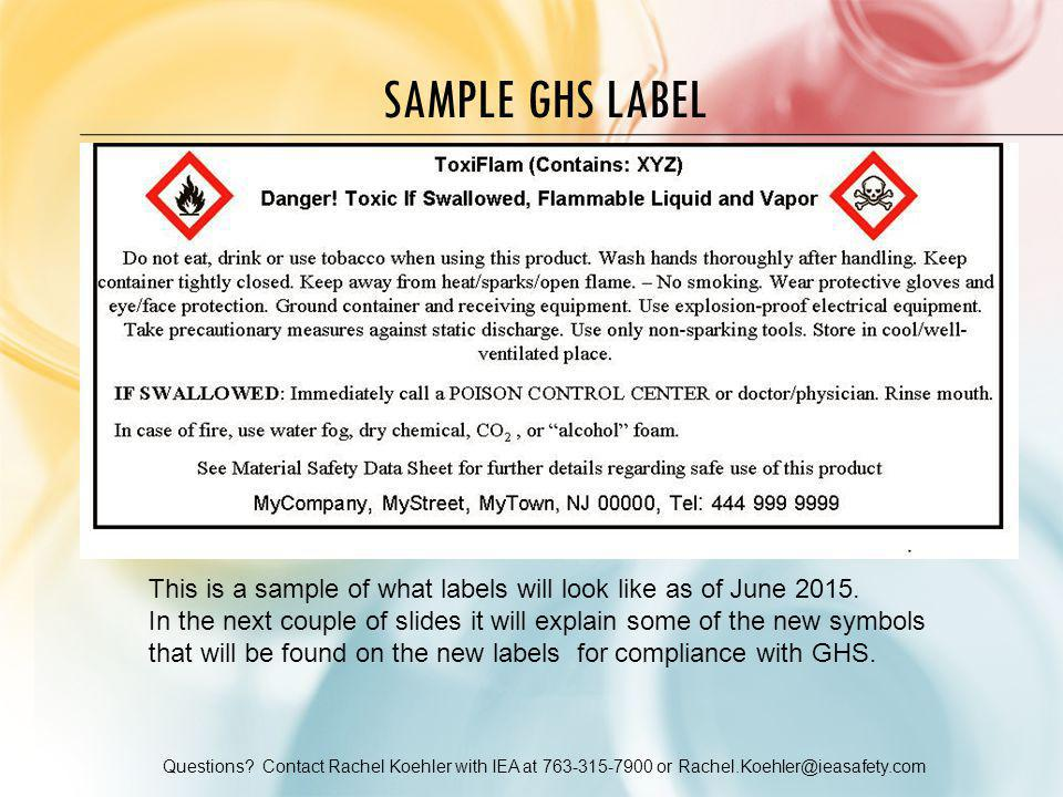 Questions? Contact Rachel Koehler with IEA at 763-315-7900 or Rachel.Koehler@ieasafety.com SAMPLE GHS LABEL This is a sample of what labels will look