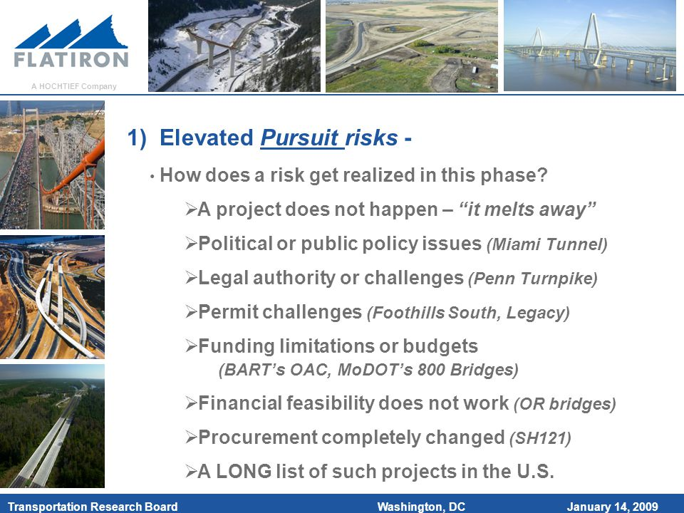 January 14, 2009 Transportation Research Board A HOCHTIEF Company Washington, DC 1) Elevated Pursuit risks - How does a risk get realized in this phase.
