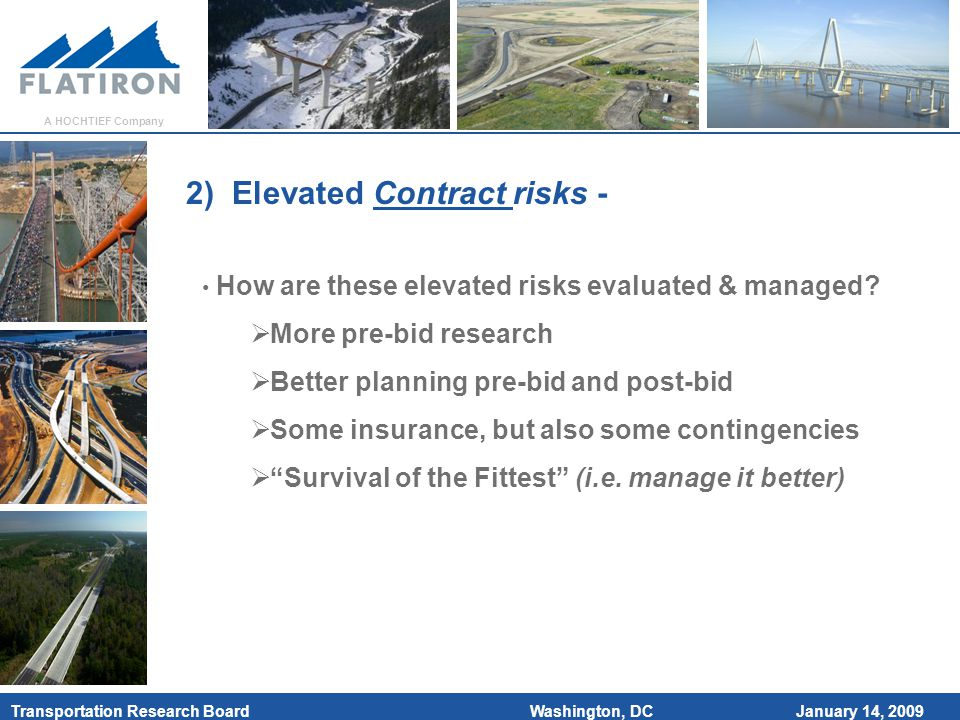 January 14, 2009 Transportation Research Board A HOCHTIEF Company Washington, DC 2) Elevated Contract risks - How are these elevated risks evaluated & managed.
