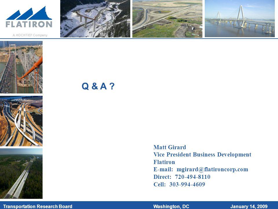 January 14, 2009 Transportation Research Board A HOCHTIEF Company Washington, DC Matt Girard Vice President Business Development Flatiron E-mail: mgir