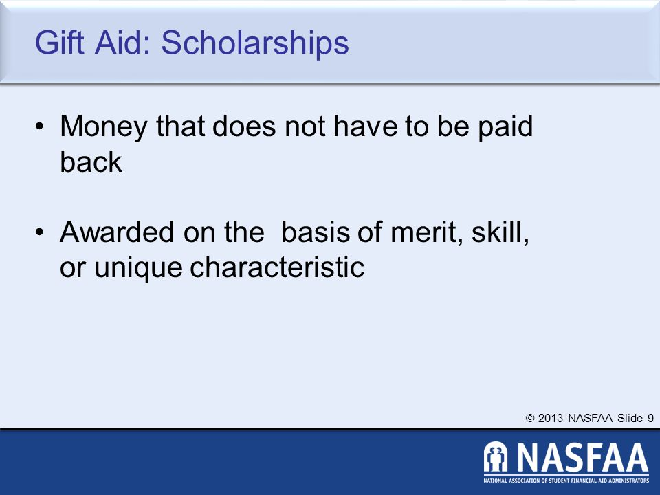 © 2013 NASFAA Slide 30 FAFSA on the Web Worksheet 2013–14 FAFSA on the Web Worksheet contains: Instructions Questions that gather basic information on student and parent, if applicable