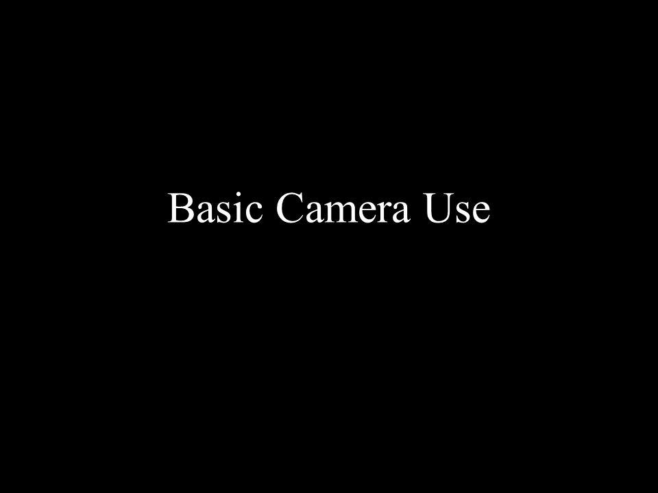 Basic Camera Use