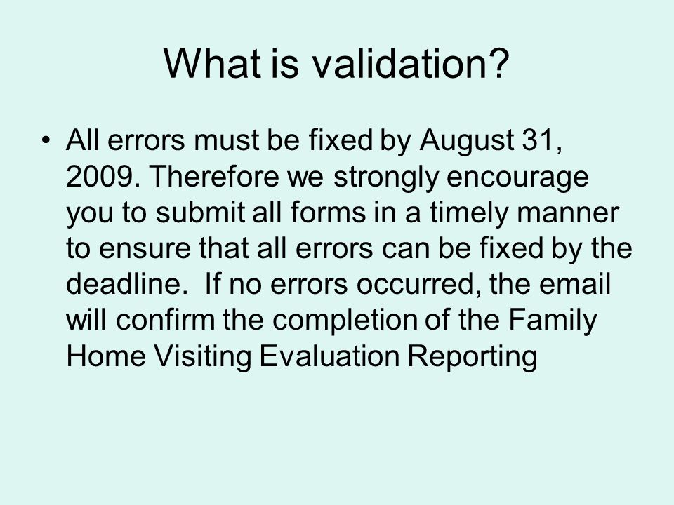 What is validation. All errors must be fixed by August 31, 2009.