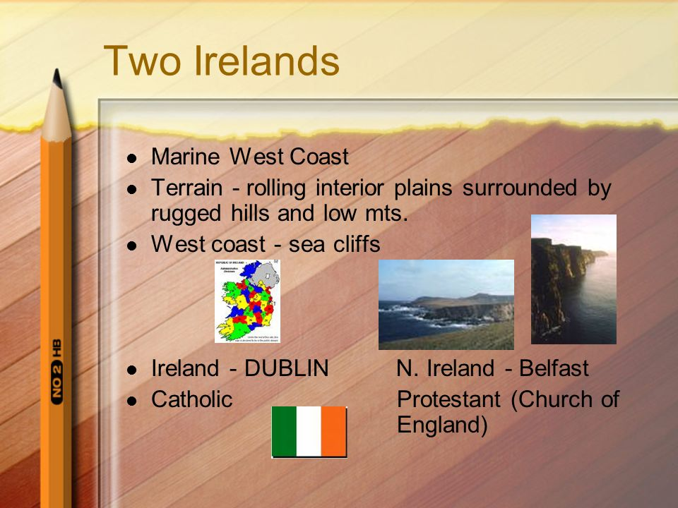 Two Irelands Marine West Coast Terrain - rolling interior plains surrounded by rugged hills and low mts.