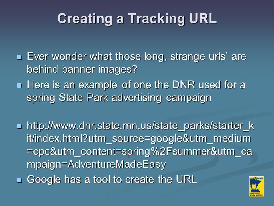 Creating a Tracking URL Ever wonder what those long, strange urls' are behind banner images.
