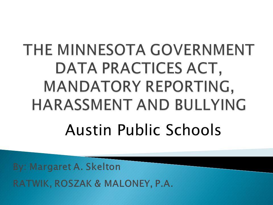 By: Margaret A. Skelton RATWIK, ROSZAK & MALONEY, P.A. Austin Public Schools