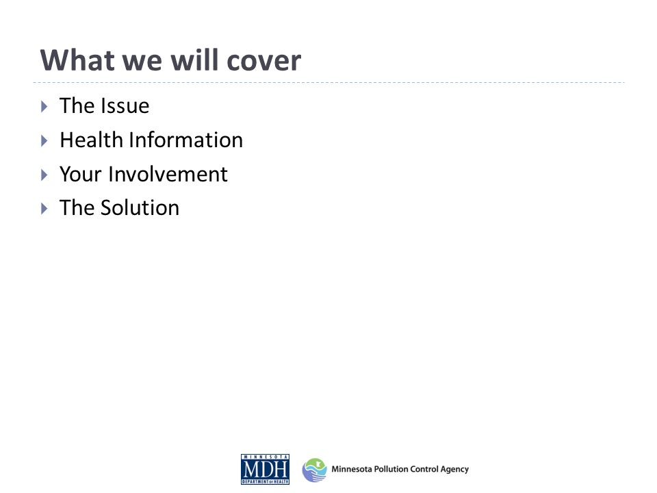 What we will cover  The Issue  Health Information  Your Involvement  The Solution