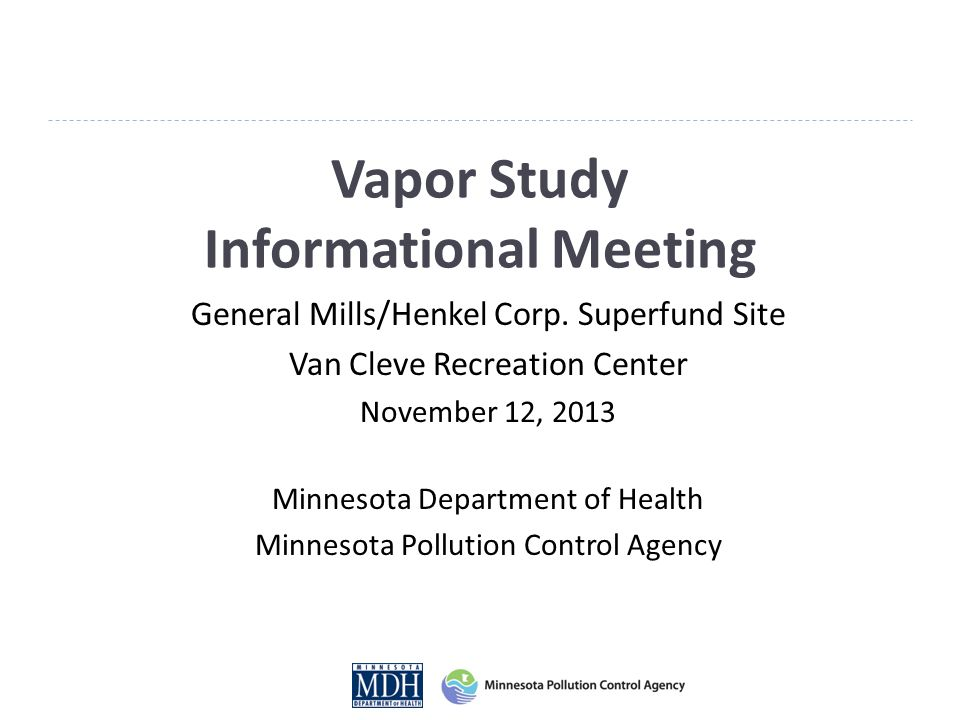 Vapor Study Informational Meeting General Mills/Henkel Corp.