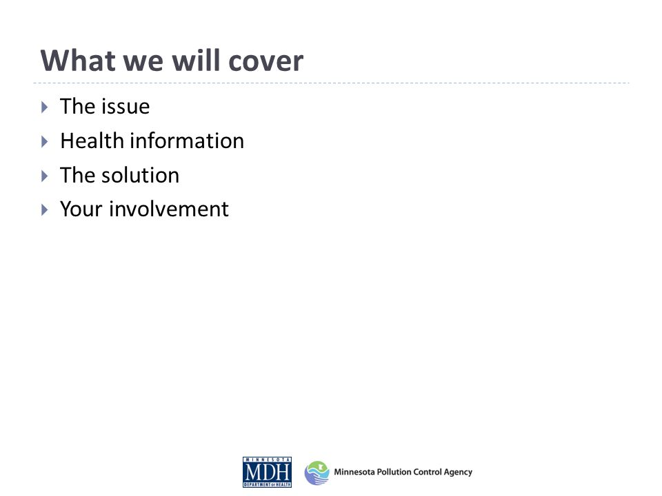 What we will cover  The issue  Health information  The solution  Your involvement