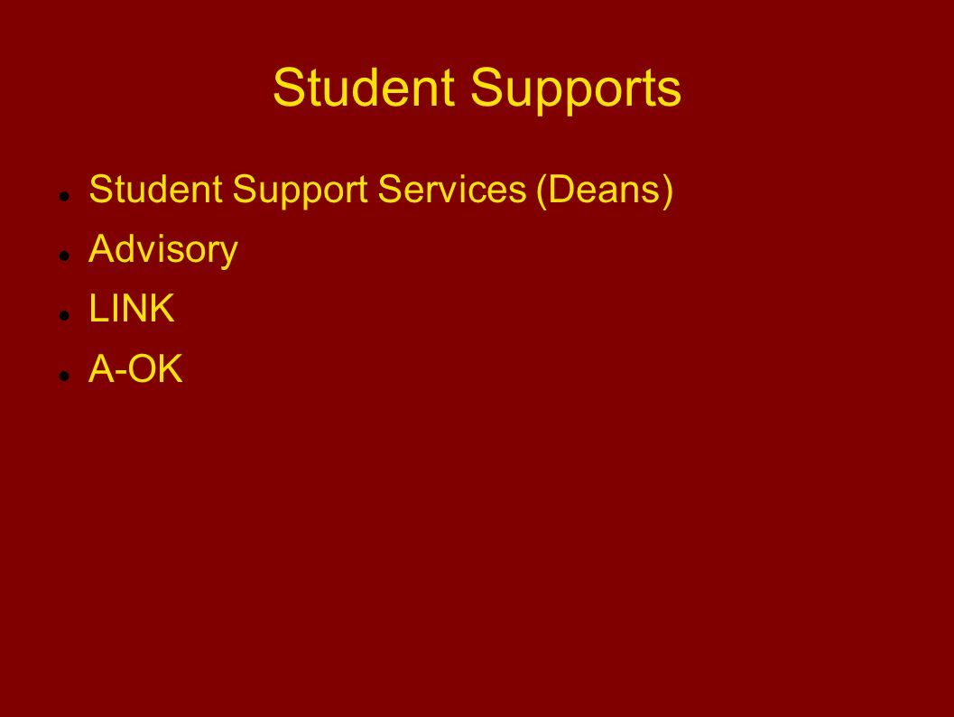 Student Supports Student Support Services (Deans) Advisory LINK A-OK