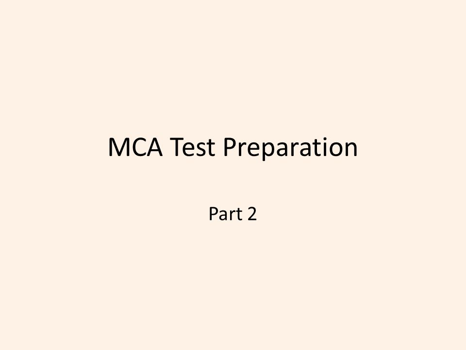MCA Test Preparation Part 2