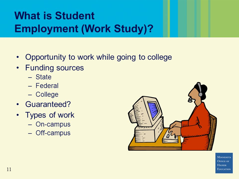 11 What is Student Employment (Work Study).