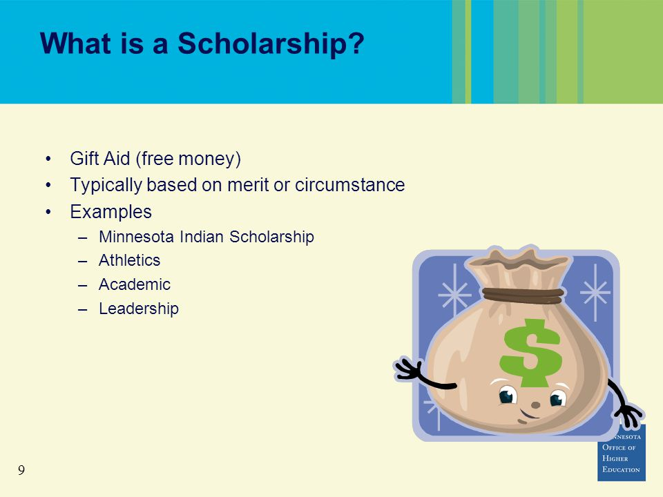 9 What is a Scholarship.