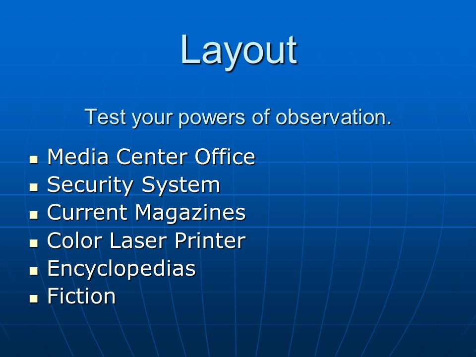 Layout Test your powers of observation. Media Center Office Media Center Office Security System Security System Current Magazines Current Magazines Co