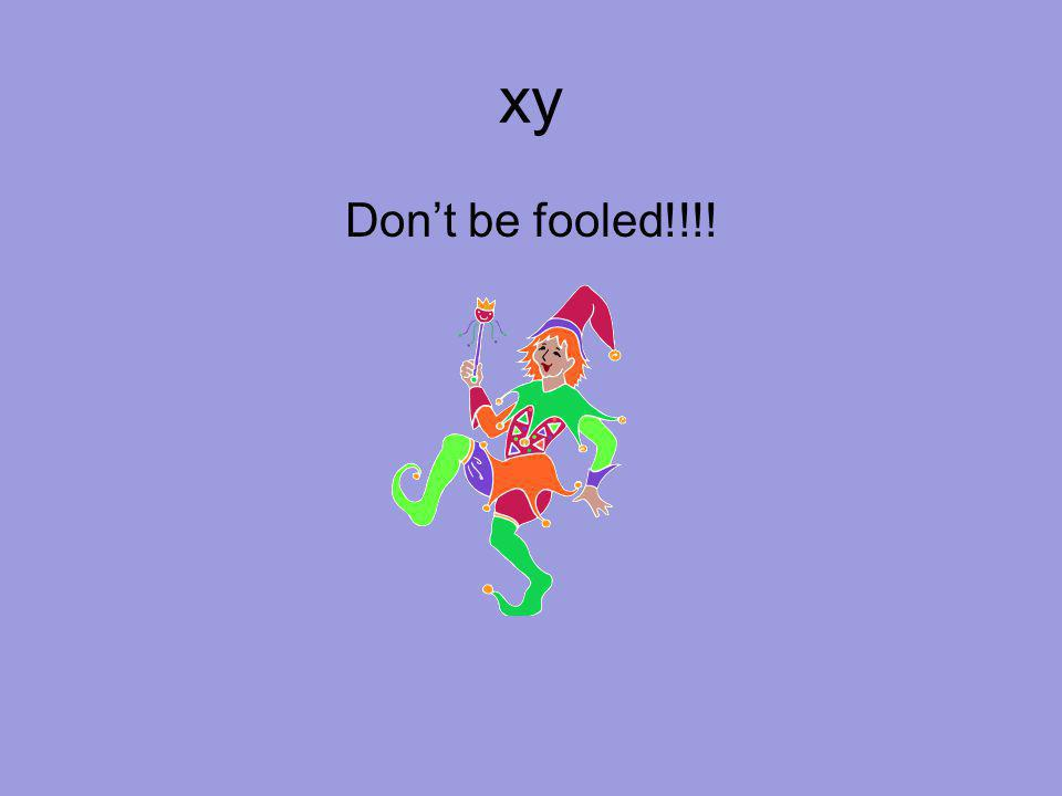 xy Don't be fooled!!!!