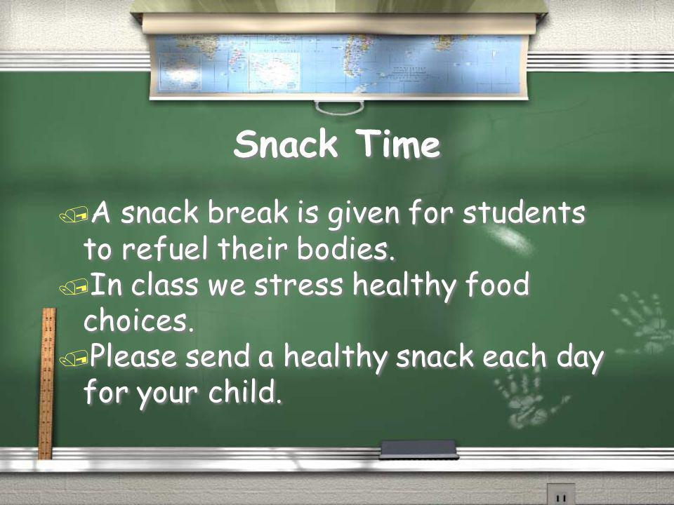 Snack Time / A snack break is given for students to refuel their bodies.